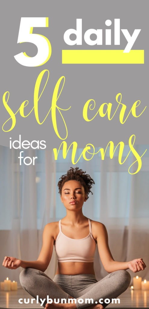 5 daily self care ideas for moms