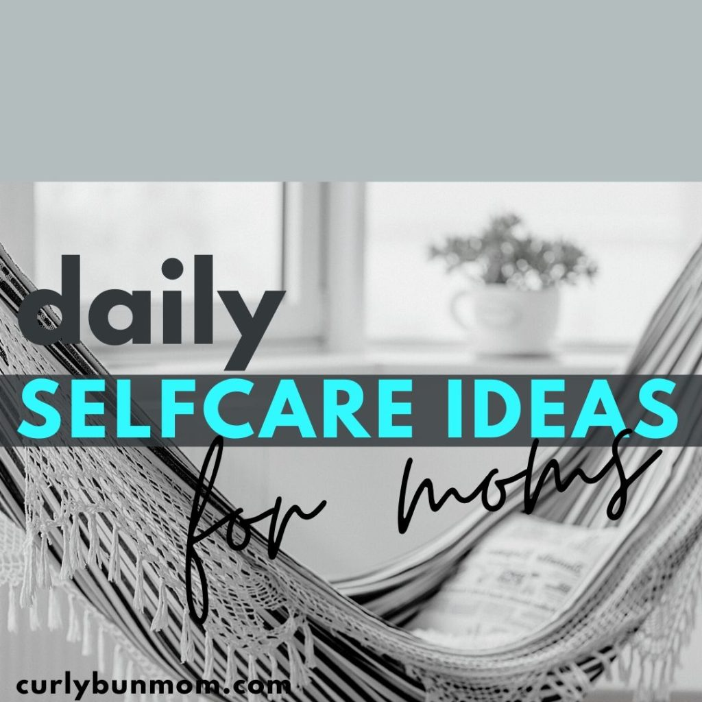 Daily Self Care Ideas For Moms