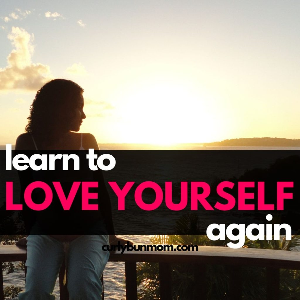 how to learn to love yourself again