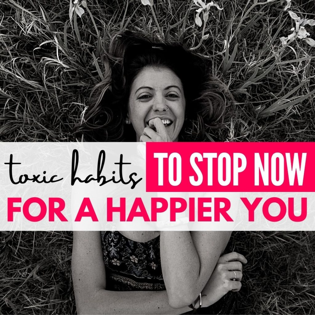 toxic habits to stop now for a happier life