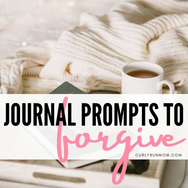 Effective Journal Prompts To Forgive Yourself And Someone Else